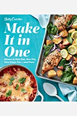 Betty Crocker Make It in One: Dinner in One Pan, One Pot, One Sheet Pan . . . and More Kindle Edition