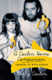 A Carlin Home Companion: Growing Up with George (English Edition)