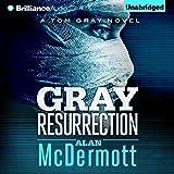 Gray Resurrection: Tom Gray, Book 2