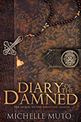 Diary of the Damned: Sequel to THE HAUNTING SEASON Kindle Edition