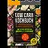 Low Carb Kochbuch: Das Rezeptbuch mit 99 gesunden & leckeren Rezepten | Inkl. 30 Tage Diätplan zum Abnehmen & Fettverbrennung | Bonus: Low Carb für Einsteiger ... Buch Tipps | >> 100% Vollfarbe und Bilder