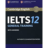 Cambridge IELTS 12 General Training Student's Book with Answers: Authentic Examination Papers