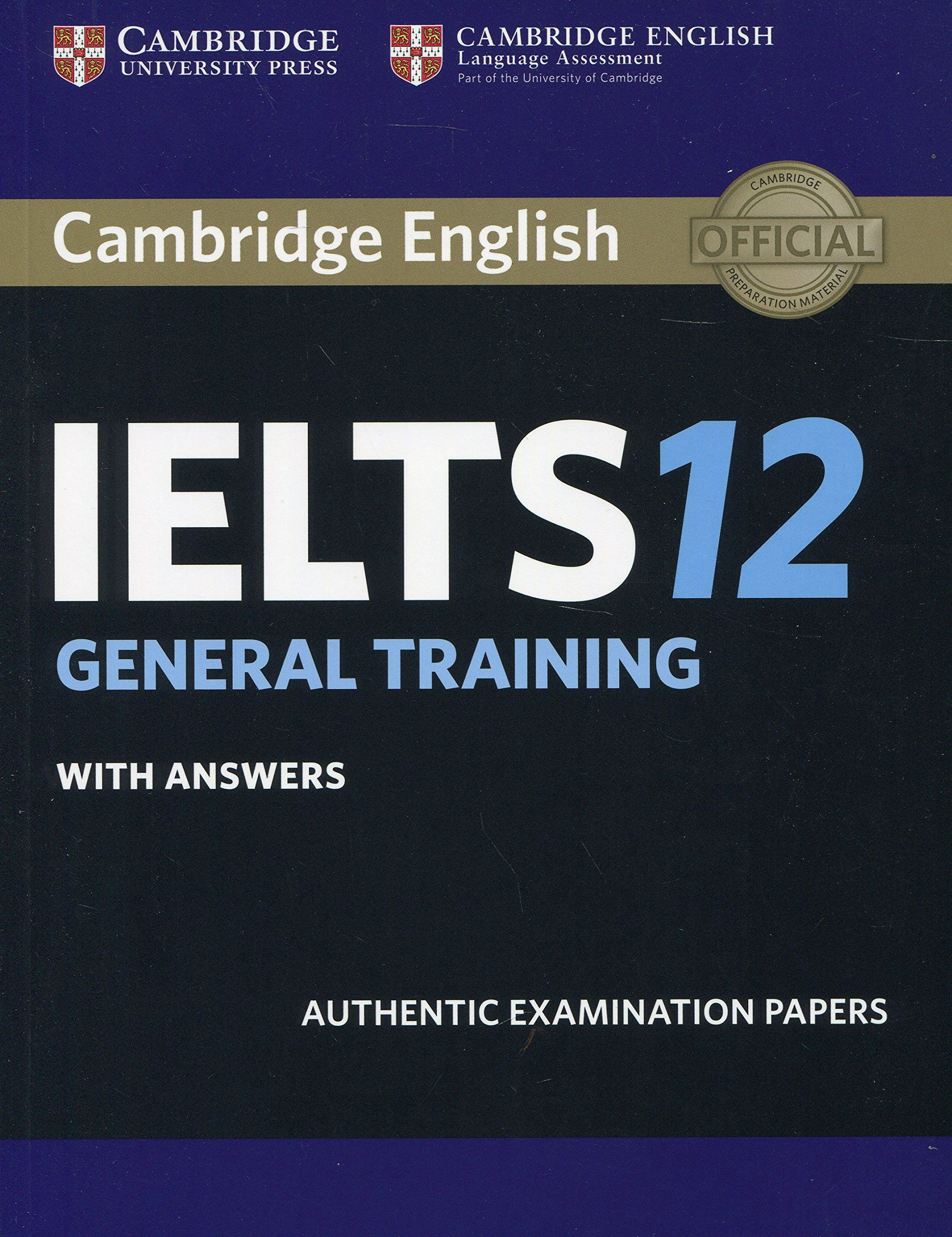 Cambridge IELTS 12 General Training Student\'s Book with Answers ...