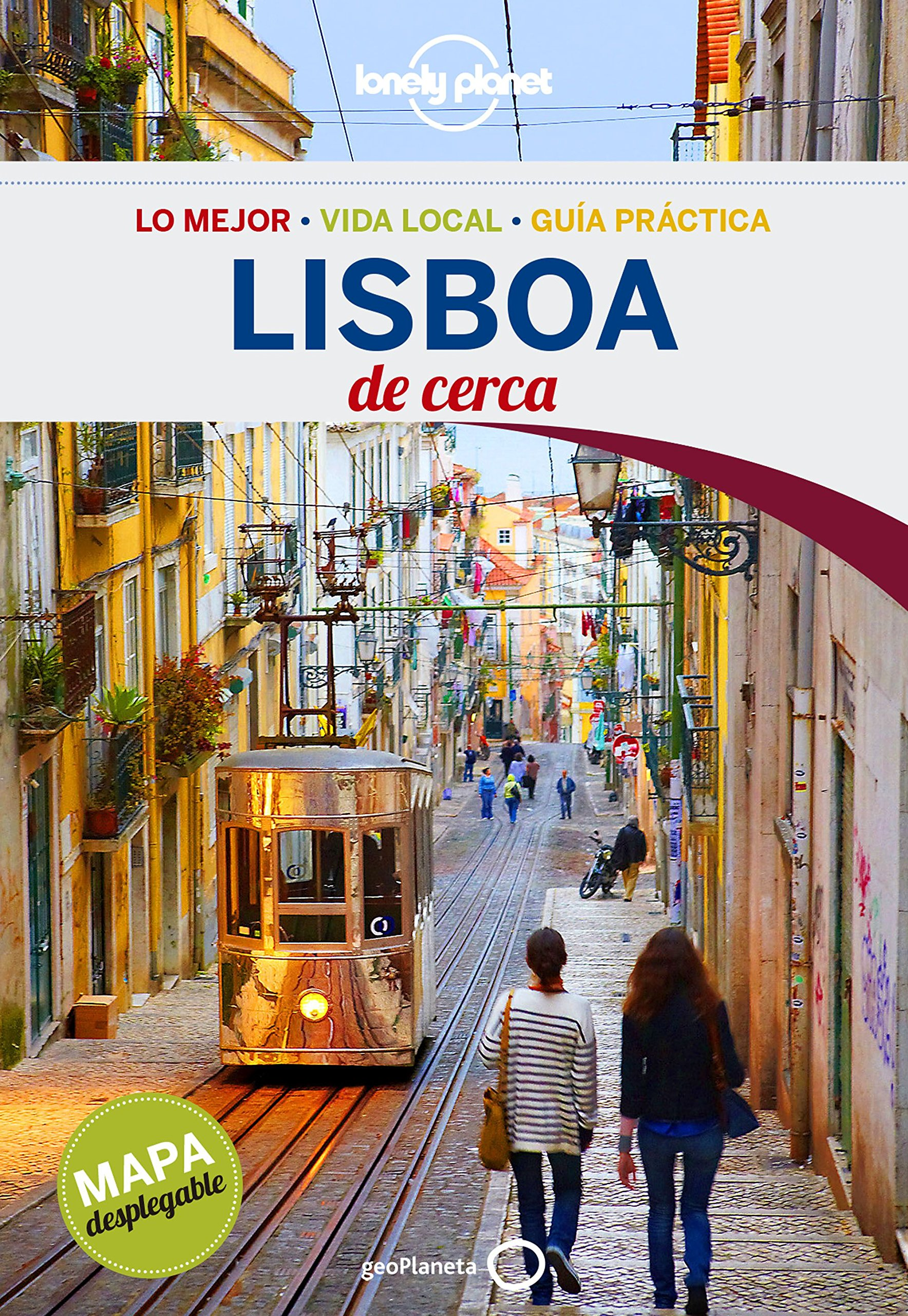 Lisboa De cerca 3 (Guías De cerca Lonely Planet) Tapa blanda – 12 ene 2016 Kerry Christiani Raquel García Ulldemolins GeoPlaneta 8408148389