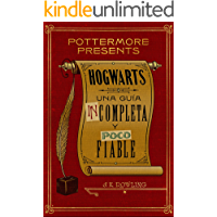 Hogwarts: una guía incompleta y poco fiable (Pottermore Presents nº 3)