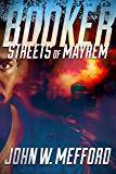 BOOKER - Streets of Mayhem (A Private Investigator Thriller Series of Crime and Suspense): Volume 1