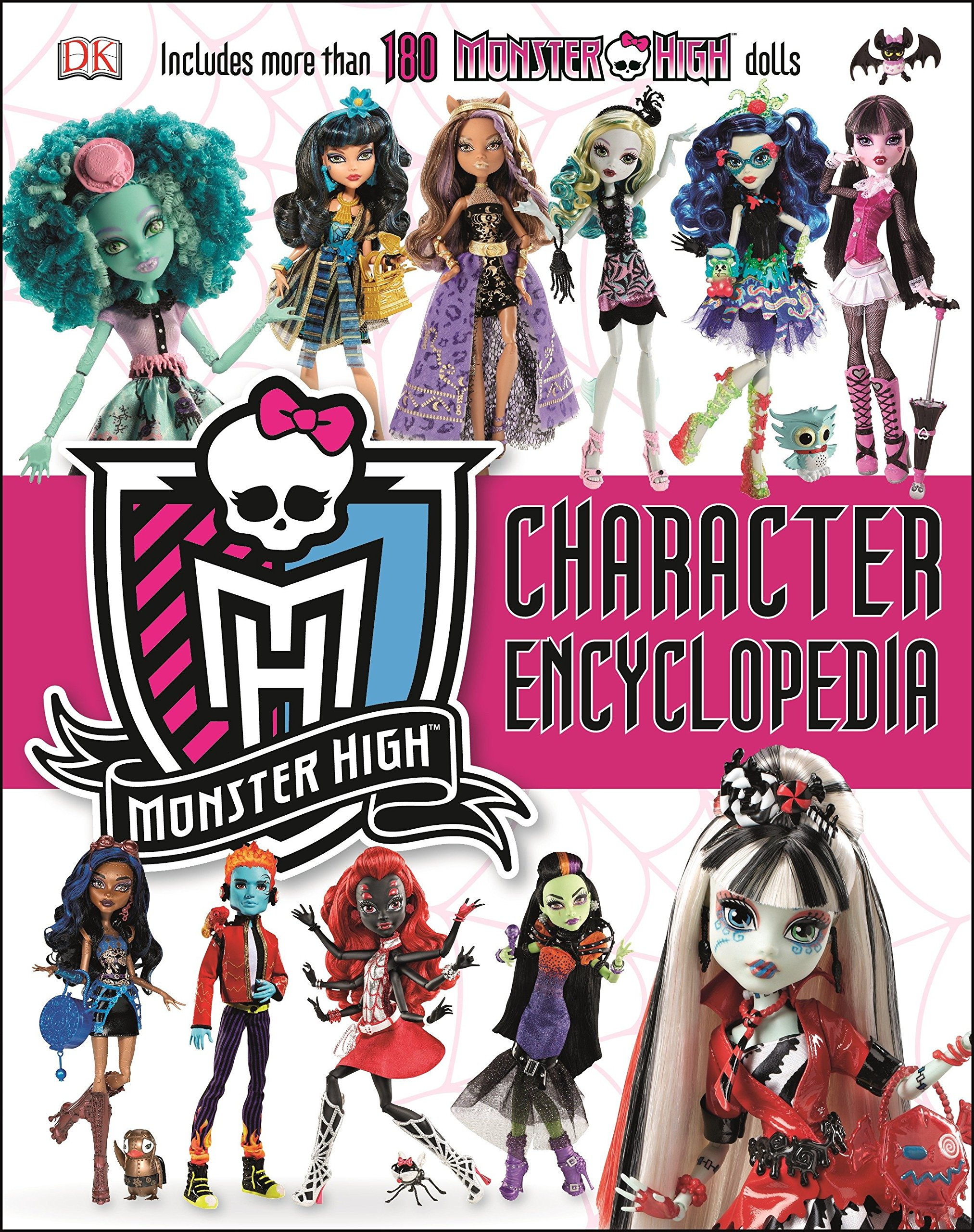 Monster High Character Encyclopedia More Than 180 Monster High Dolls Hardie Eric 9781465450920 Amazon Com Books