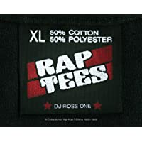 Rap Tees : A Collection of Hip-Hop T-Shirts 1980-1999