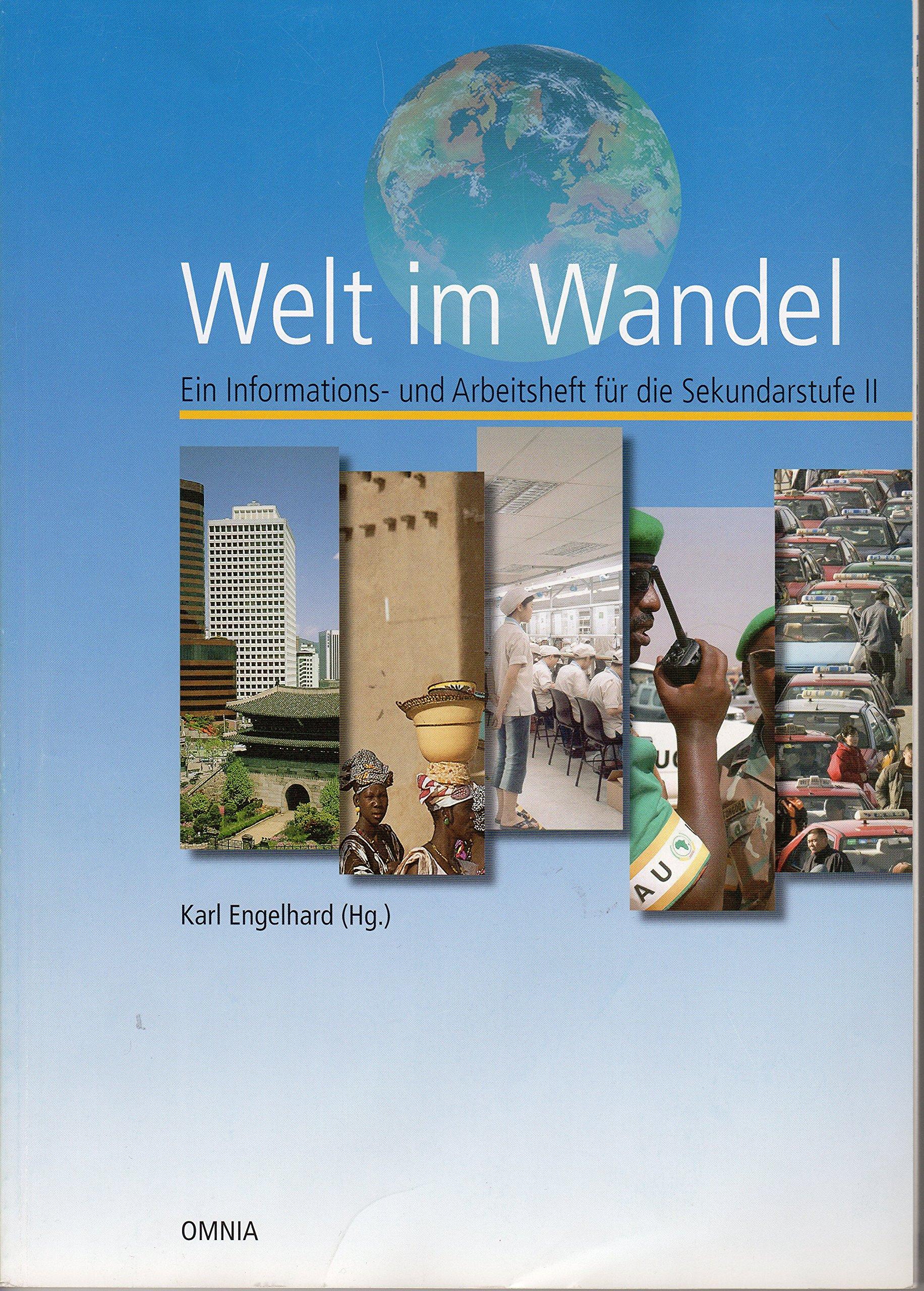 Welt im Wandel: Ein Informations- und Arbeitsheft für die Sekundarstufe II Taschenbuch – 1. Dezember 2007 Karl Engelhard Hans J Albers Ingo Juchler Karl H Otto