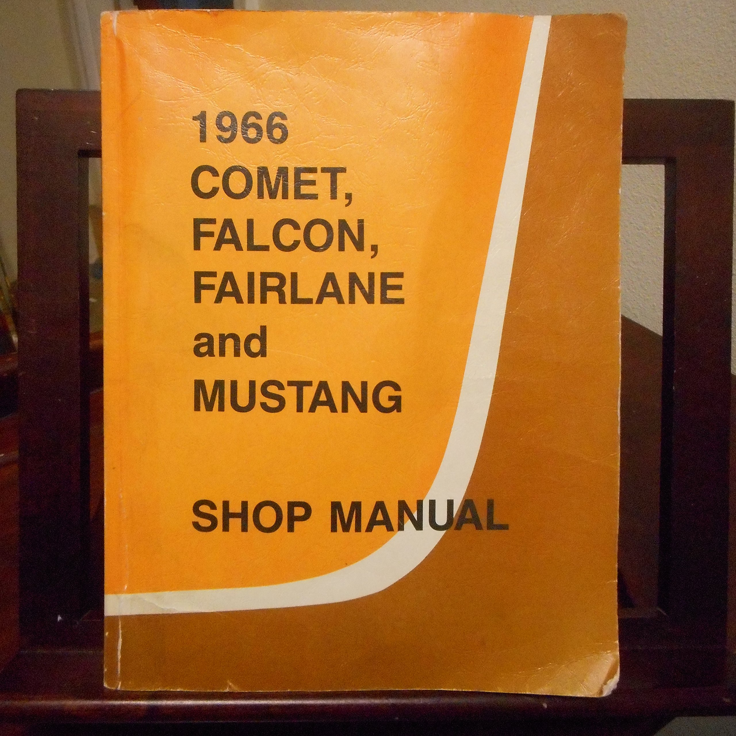 1966 Comet, Falcon, Fairlane and Mustang Shop Manual: Ford Motor Company:  Amazon.com: Books