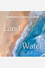 Land and Water: Landforms & Bodies of Water Kindle Edition