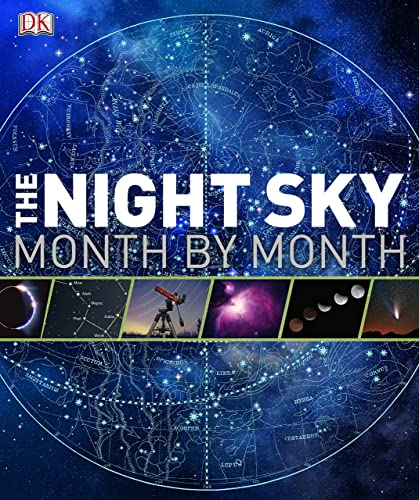The Night Sky Month by Month (Dk Astronomy)