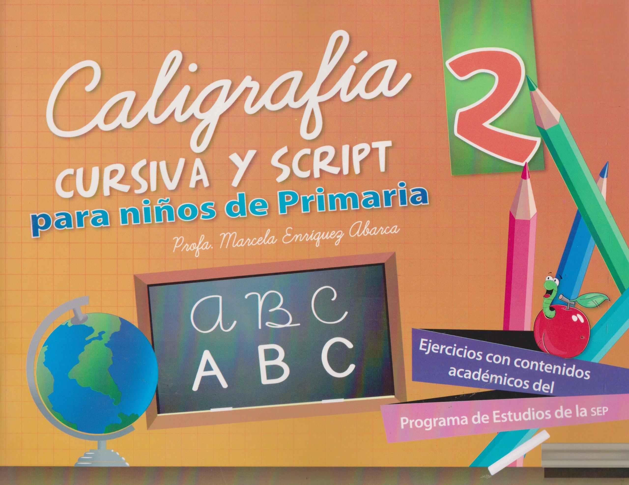 Caligrafia cursiva y script 2 para ninos de primaria (Spanish Edition): Marcela Profa. Enriquez Abarca: 9786071408228: Amazon.com: Books