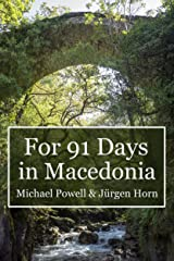 For 91 Days in Macedonia Kindle Edition