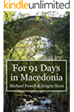 For 91 Days in Macedonia (English Edition)