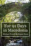 For 91 Days in Macedonia