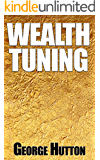 Wealth Tuning: Calibrate Your Mind For Financial Success