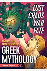 Lust, Chaos, War, and Fate - Greek Mythology: Timeless Tales from the Ancients