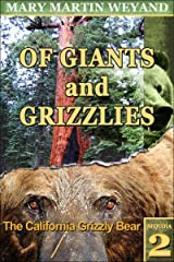 Sequoia 2. The California Grizzly Bear (Of Giants and Grizzlies) Kindle Edition