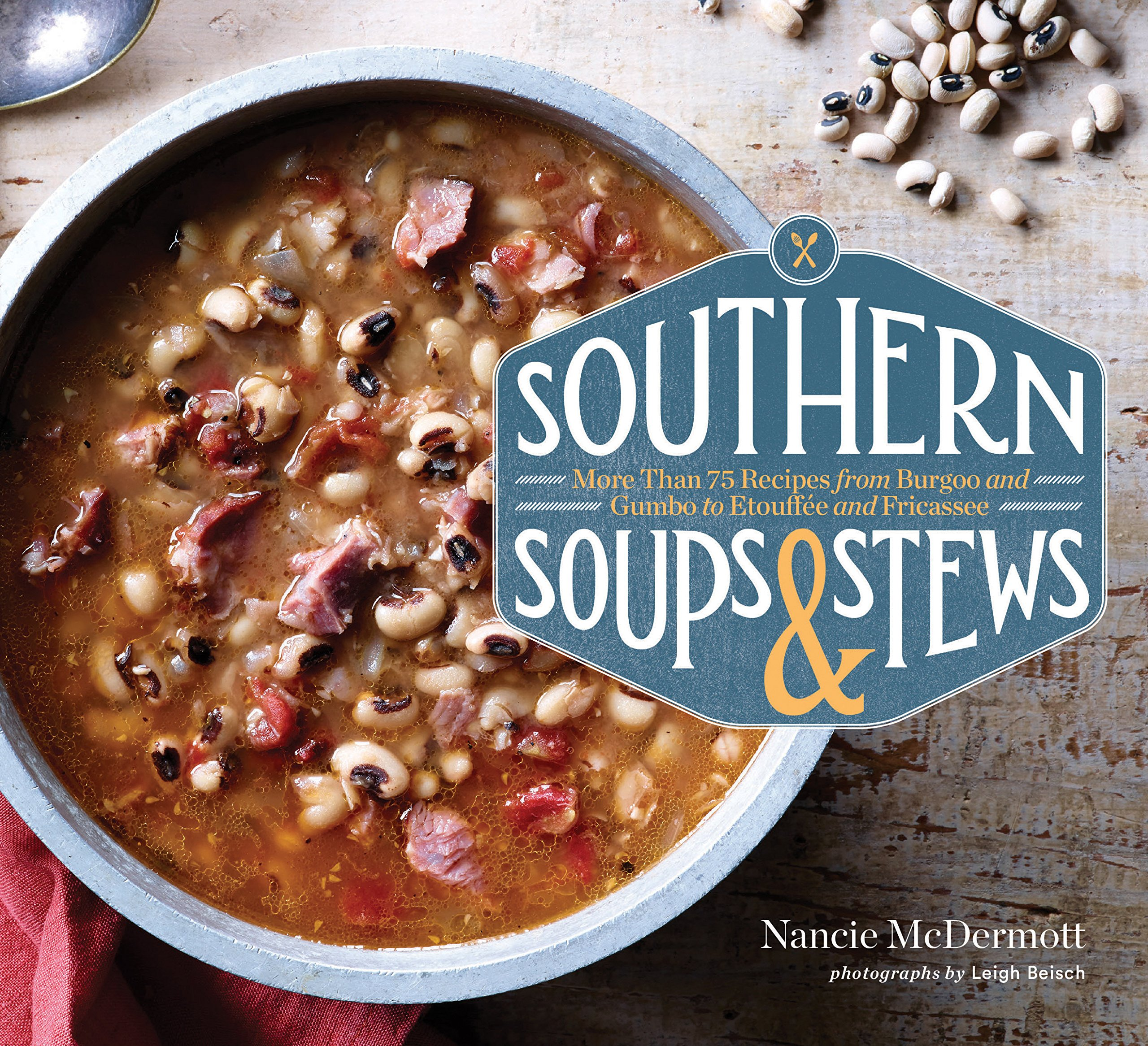 Southern Soups & Stews: More Than 75 Recipes from Burgoo and Gumbo ...
