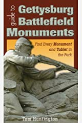 Guide to Gettysburg Battlefield Monuments: Find Every Monument and Tablet in the Park Paperback
