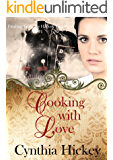 Cooking With Love (Finding Love the Harvey Girl Way Book 1)