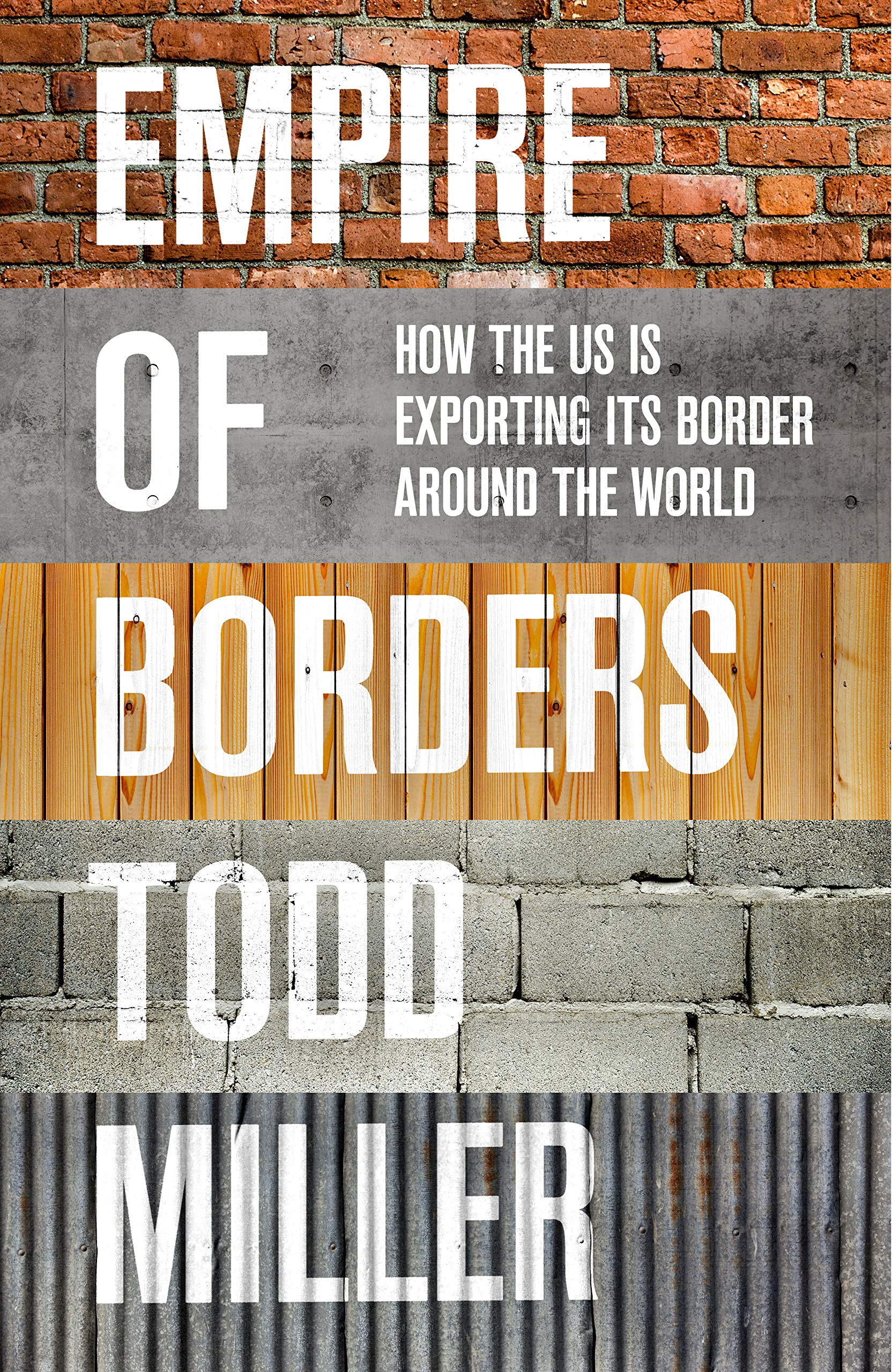 Download Empire of Borders: The Expansion of the US Border Around the World by Todd Miller