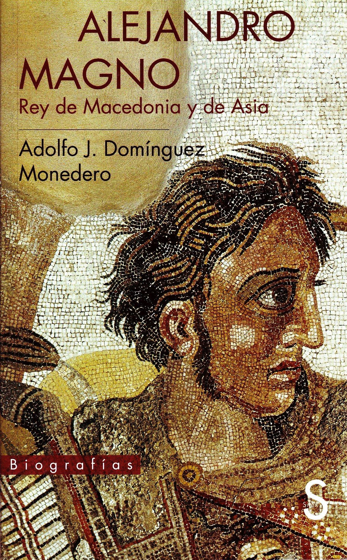 ALEJANDRO MAGNO. REY DE MACEDONIA Y DE ASIA.: Amazon.es ...