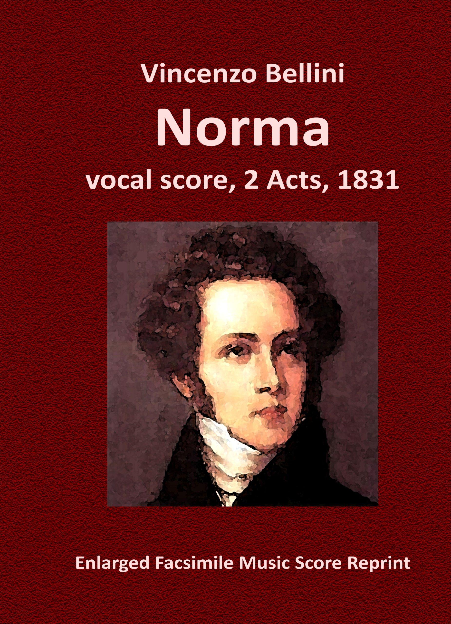 Norma (vocal score, 2 Acts, 1831) Facsimile Music Score Reprint: Vincenzo  Bellini: Amazon.com: Books