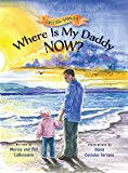 Where Is My Daddy Now? (English and Spanish Edition)