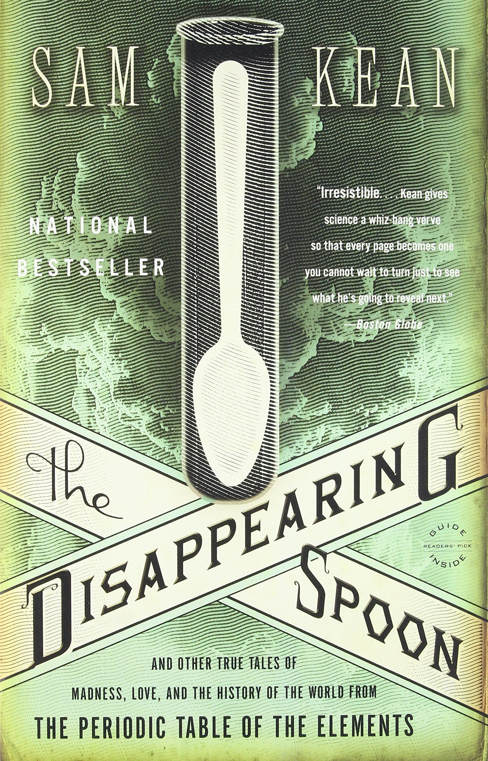 the disappearing spoon and other true tales of madness love and the history of the world from the periodic table of the elements sam kean