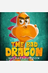 The Bad Dragon: (Anger books for kids, childrens, ages 3 5, picture books, preschool) (Emotions & Feelings) Kindle Edition