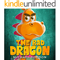 The Bad Dragon: (Anger books for kids, childrens, ages 3 5, picture books, preschool) (Emotions & Feelings)