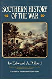 Southern History of the War: 2 Vols. in One