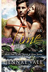A Matter of Time: Book 4 of The Thistle & Hive Series Kindle Edition