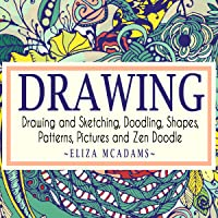 Drawing and Sketching, Doodling, Shapes, Patterns, Pictures and Zen Doodle