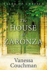 The House at Zaronza: A compelling story of hidden letters and family secrets (Tales of Corsica series Book 1) Kindle Edition