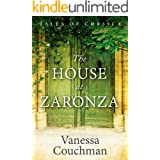 The House at Zaronza: A dual-timeline tale of hidden letters and family secrets (Tales of Corsica series Book 1)