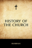 History of the Church (English Edition)