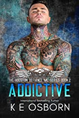 Addictive (The Houston Defiance MC Series Book 2) Kindle Edition