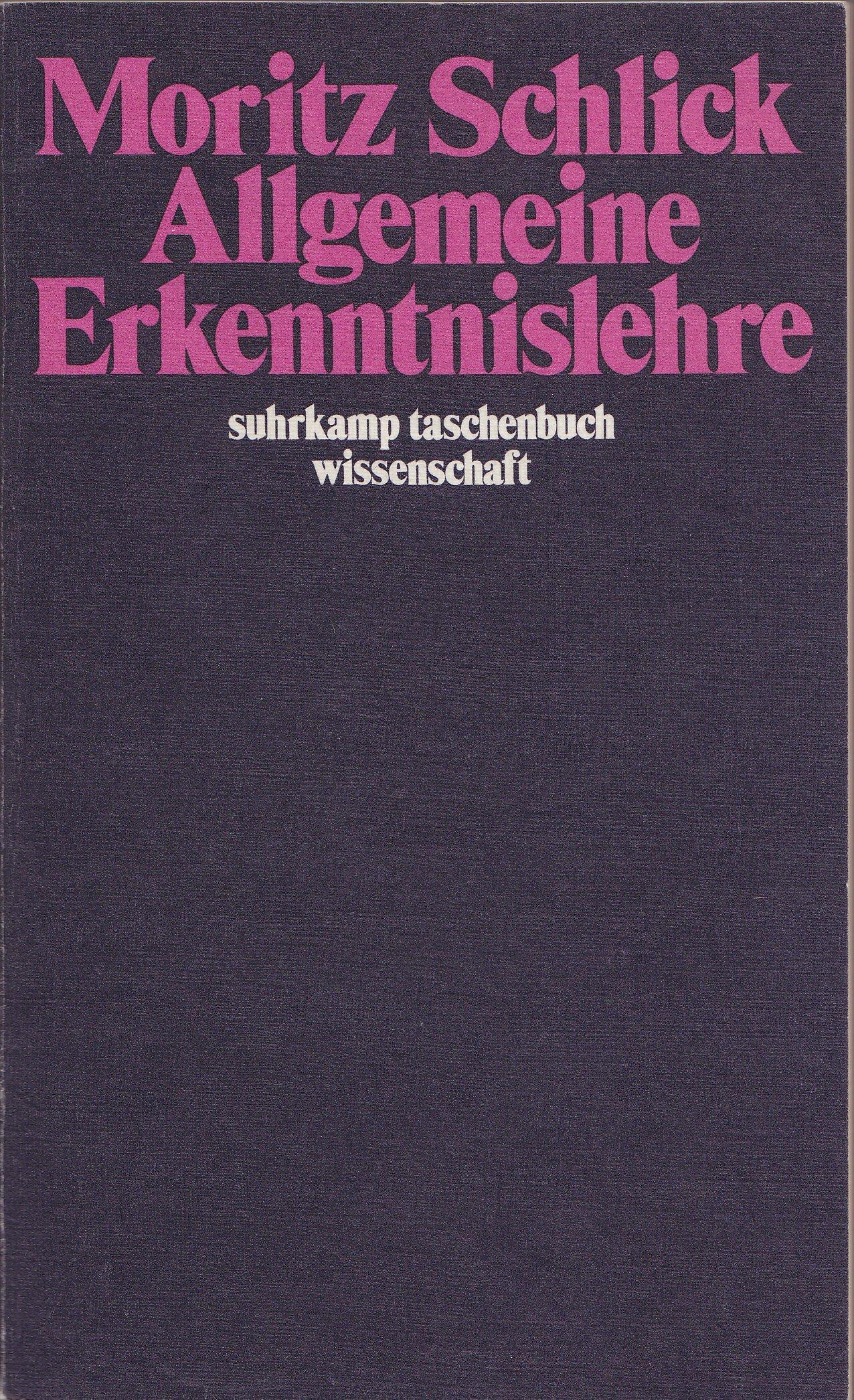Allgemeine Erkenntnislehre Taschenbuch – 1. Januar 1978 Moritz Schlick Suhrkamp 3518078690 MAK_GD_9783518078693
