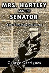 Mrs. Hartley and the Senator (Read All About It! True Crime Book 1) Kindle Edition