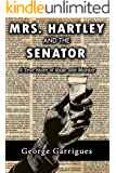 Mrs. Hartley and the Senator: A True Story of Rape and Murder (Read All About It! True Crime Book 1)