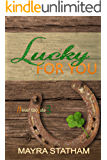 Lucky For You (Never Too Late Book 3) (English Edition)
