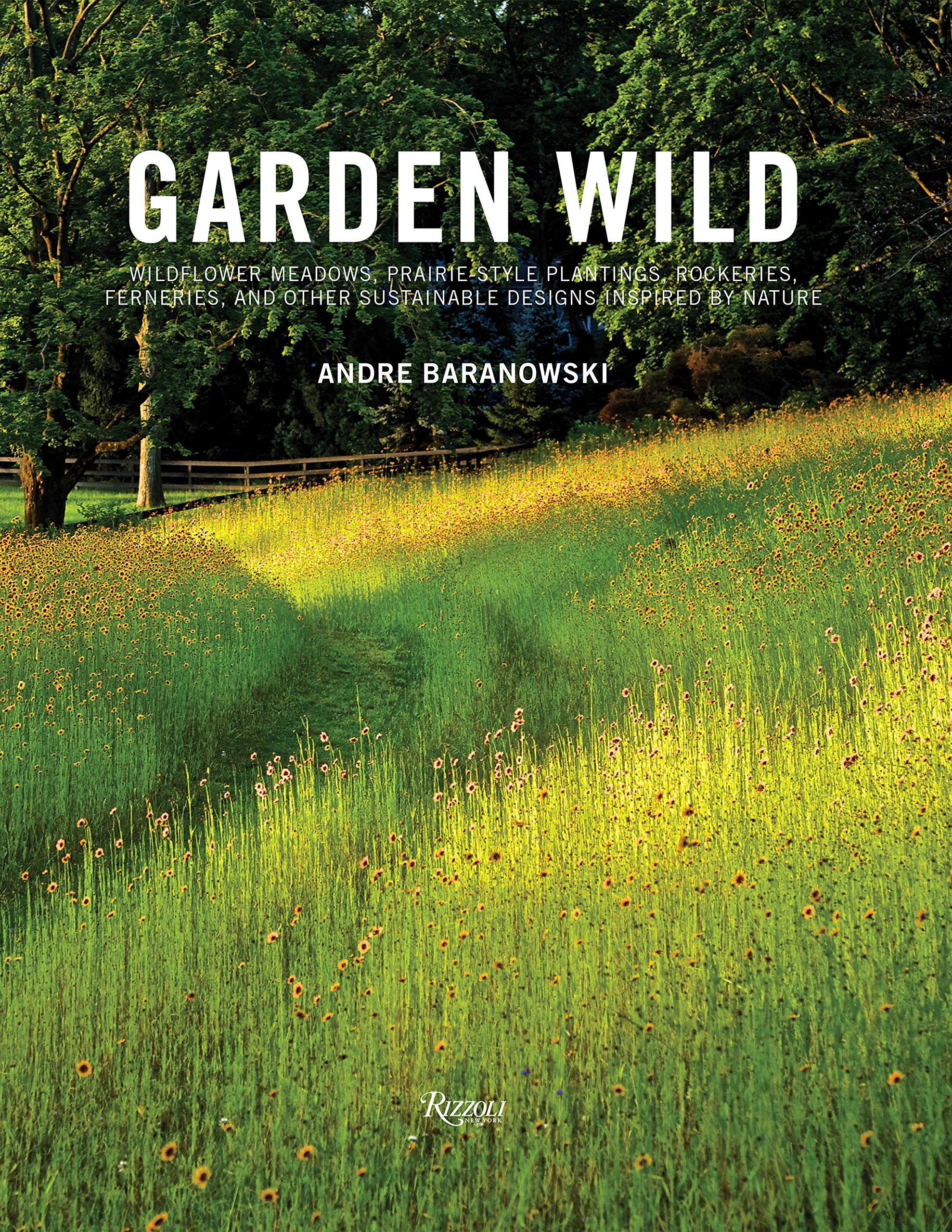 Garden Wild Wildflower Meadows Prairie Style Plantings