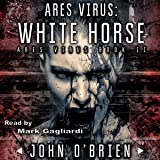 ARES Virus: White Horse, Book 2