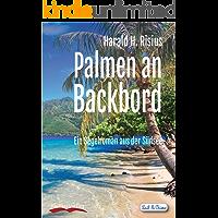 Palmen an Backbord: Ein Segelroman aus der Südsee (Sail & Crime 2)