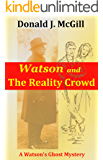 Watson and the Reality Crowd: A Watson's Ghost Mystery