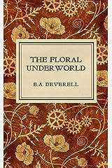 The Floral Underworld: A Botanical Steampunk Adventure (Flora Victoriana Book 1) Kindle Edition