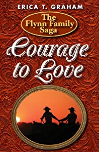 Courage to Love (Flynn Family Saga Book 3)